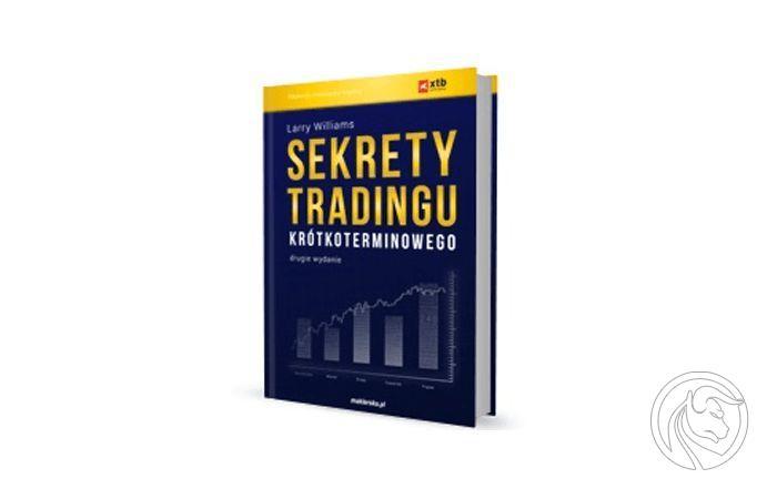 Sekrety Tradingu Krótkoterminowego - Larry Williams