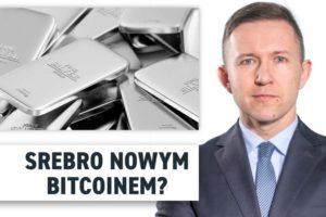 Srebro nowym bitcoinem