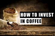 caffè - come investire nel caffè