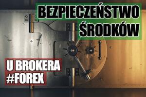bezpieczeństwo środków broker forex